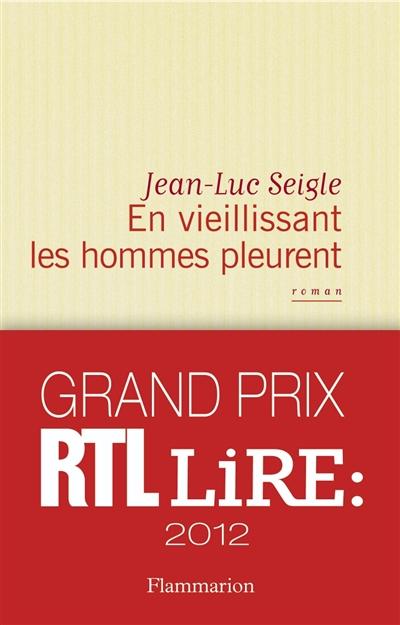 En vieillissant les hommes pleurent. suivi de L'Imaginot   Seigle, Jean-Luc (1963?-....). Auteur