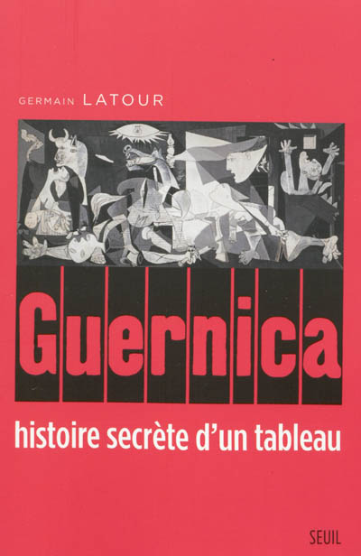 Guernica : histoire secrète d'un tableau