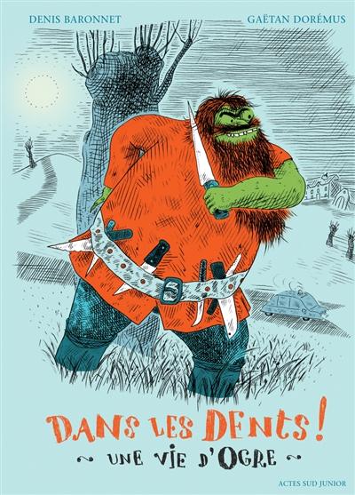 Dans les dents ! : une vie d'ogre | Baronnet, Denis (1966-....). Auteur