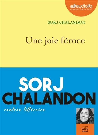 joie féroce (Une) | Chalandon, Sorj (1952-....). Auteur
