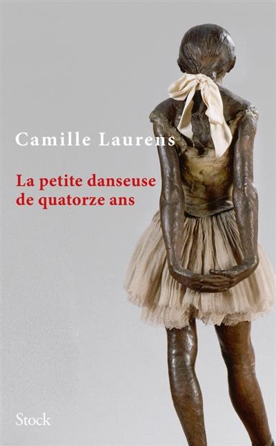 La petite danseuse de quatorze ans / Camille Laurens | Laurens, Camille. Auteur