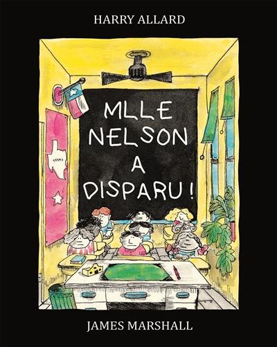 Mlle Nelson a disparu ! / Harry Allard, James Marshall   Allard, Harry. Auteur