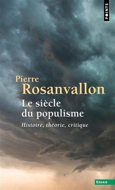 Le siècle du populisme : histoire, théorie, critique