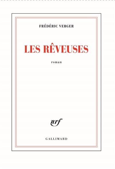 Les  rêveuses : roman | Verger, Frédéric (1959-....). Auteur