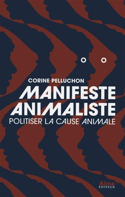 Manifeste animaliste : politiser la cause animale / Corine Pelluchon   Pelluchon, Corine (1967-....). Auteur