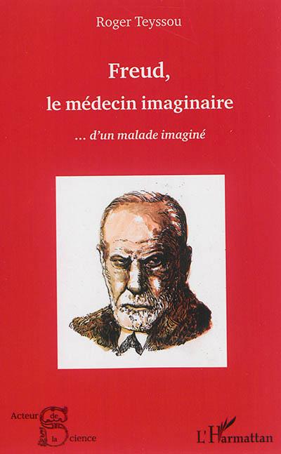 Freud, le médecin imaginaire... d'un malade imaginé