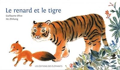 renard et le tigre (Le)   Olive, Guillaume. Auteur