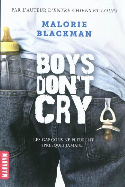 Boys don't cry : les garçons ne pleurent (presque) jamais... | Blackman, Malorie (1962-...). Auteur