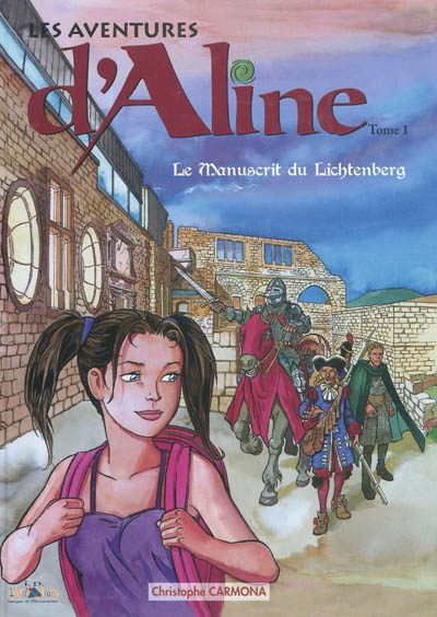 Les aventures d'Aline. Vol. 1. Le manuscrit du Lichtenberg