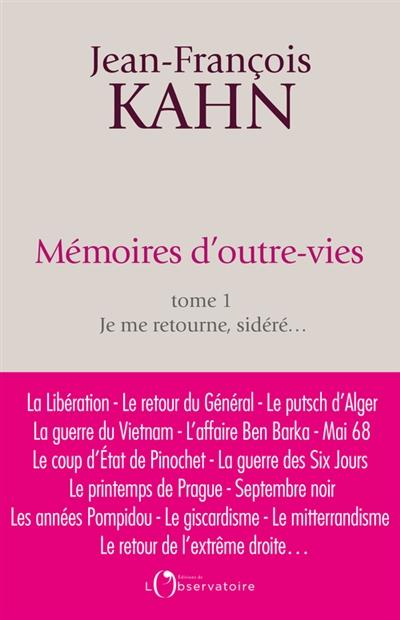 Mémoires d'outre-vies. vol. 1. je me retourne, sidéré...