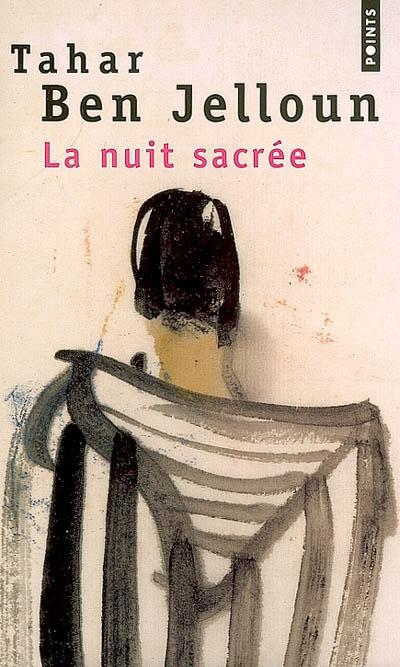 La nuit sacrée : roman / Tahar Ben Jelloun | Ben Jelloun, Tahar (1944-...). Auteur
