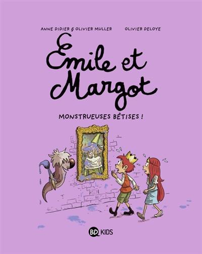 Monstrueuses bêtises ! / Anne Didier et Olivier Muller, Olivier Deloye | Didier, Anne. Auteur