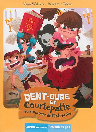 Dent-Dure et Courtepatte au royaume de Malparole