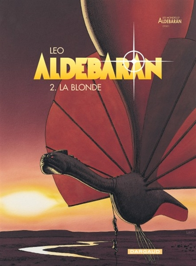 Aldébaran. 2, La blonde / Léo | Léo (1944-....). Auteur