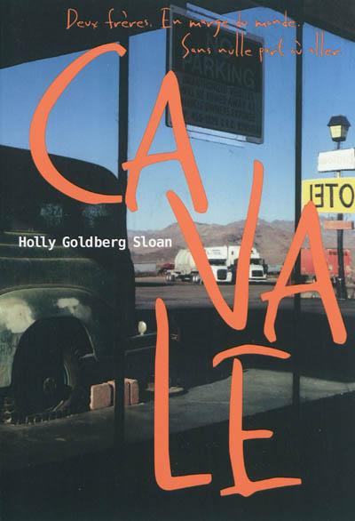Cavale / Holly Goldberg Sloan | Goldberg Sloan, Holly (1958-....). Auteur