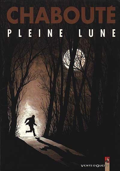 Pleine lune | Chabouté, Christophe (1967-....). Scénariste. Illustrateur