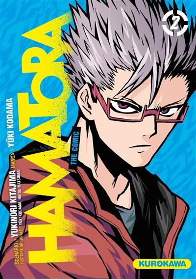 Hamatora : the comic. 2 | Yukinori Kitajima (1965-....). Auteur
