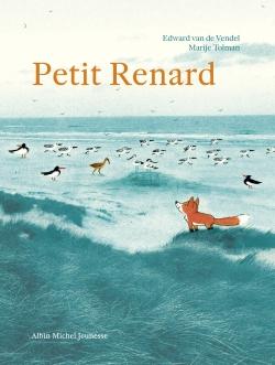 Petit Renard / Edward van de Vendel   Vendel, Edward van de (1964-....). Auteur