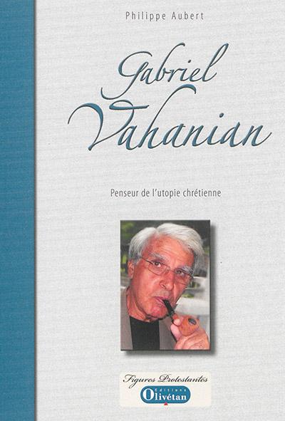Gabriel Vahanian : penseur de l'utopie chrétienne