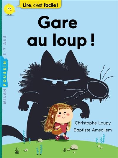 Gare au loup ! / Christophe Loupy, Baptiste Amsallem | Loupy, Christophe (1962-....). Auteur
