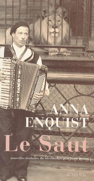 Le saut : six monologues | Enquist, Anna (1945-....). Auteur
