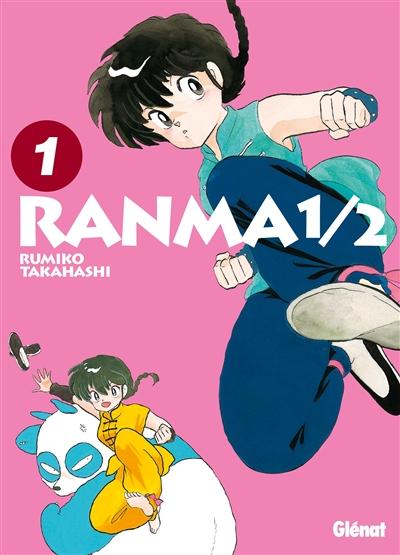 Ranma 1/2. 1 / Rumiko Takahashi   Takahashi, Rumiko (1957-....). Auteur