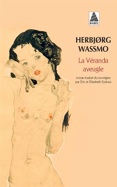 La véranda aveugle | Wassmo, Herbjørg (1942-....)