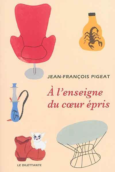 A l'enseigne du coeur épris | Pigeat, Jean-François. Auteur