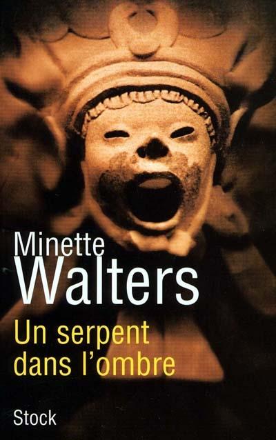Un serpent dans l'ombre : roman / Minette Walters | Walters, Minette. Auteur