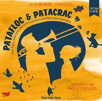 Patafloc & Patacrac : des sons délicieux pour les petites oreilles gourmandes