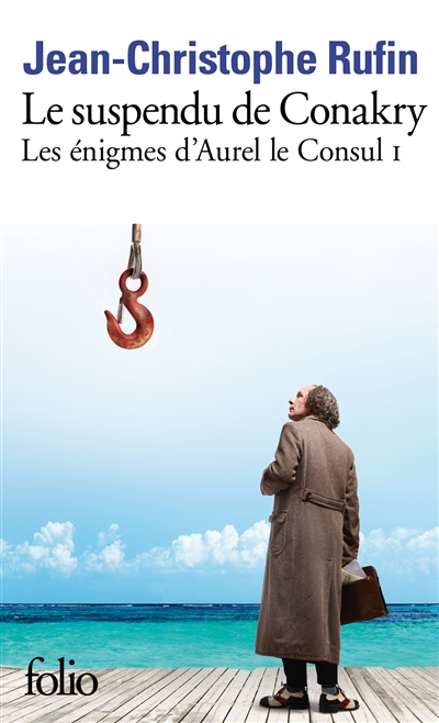 Les énigmes d'Aurel le consul. Le suspendu de Conakry