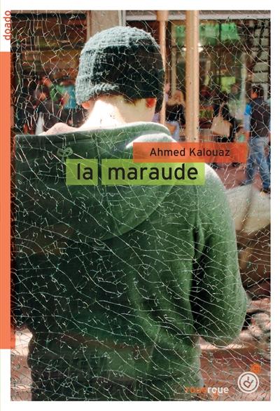 La maraude / Ahmed Kalouaz | Kalouaz, Ahmed (1952-....). Auteur