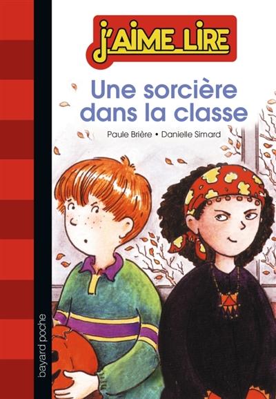 sorcière dans la classe (Une)   Brière, Paule. Auteur