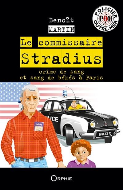 Le commissaire Stradius : crime de sang et sang de békés à Paris