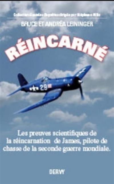 Réincarné : les preuves scientifiques de la réincarnation d'un pilote de la Seconde Guerre mondiale