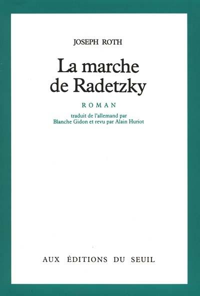 La Marche de Radetzky : roman / Joseph Roth | Roth, Joseph (1894-1939). Auteur
