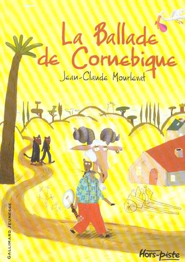 La ballade de Cornebique / Jean-Claude Mourlevat | Mourlevat, Jean-Claude ((1952...)). Auteur