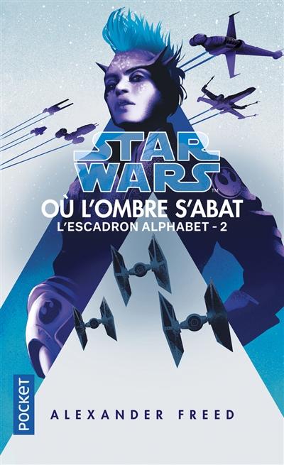 Star Wars : l'escadron Alphabet. Vol. 2. Où l'ombre s'abat