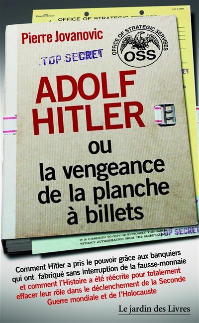 Adolf Hitler ou La vengeance de la planche à billets