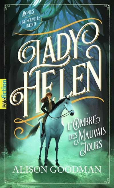 Lady Helen. Vol. 3. L'ombre des mauvais jours