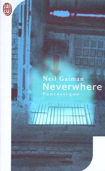 Neverwhere   Gaiman, Neil (1960-....). Auteur