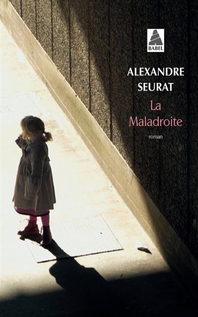 La maladroite | Seurat, Alexandre (1979-....). Auteur