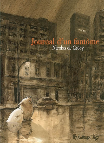 Journal d'un fantôme / Nicolas de Crécy | Crécy, Nicolas de (1966-....). Auteur