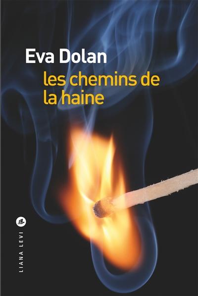 Les chemins de la haine   Dolan, Eva. Auteur