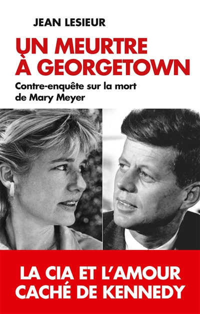 Un meurtre à Georgetown : contre-enquête sur la mort de Mary Meyer