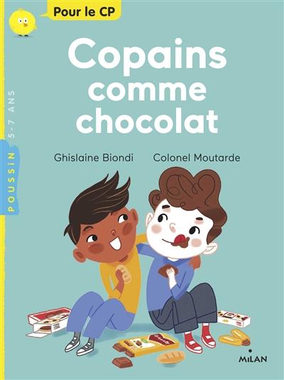 Copains comme chocolat / Ghislaine Biondi | Biondi, Ghislaine. Auteur