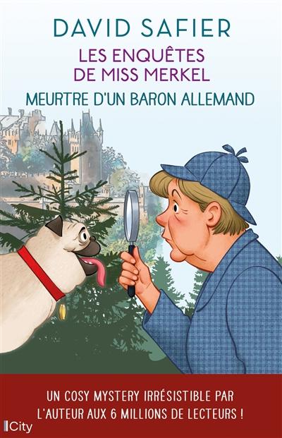 Les enquêtes de miss Merkel. Vol. 1. Meutre d'un baron allemand