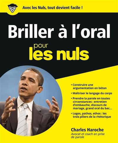 Briller à l'oral pour les nuls   Haroche, Charles. Auteur