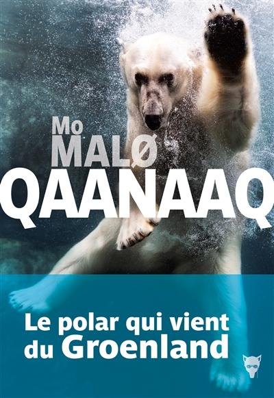 Qaanaaq / Mo Malø | Malø, Mo (1968-....). Auteur