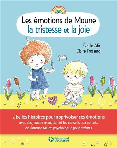 Les émotions de Moune. La tristesse et la joie